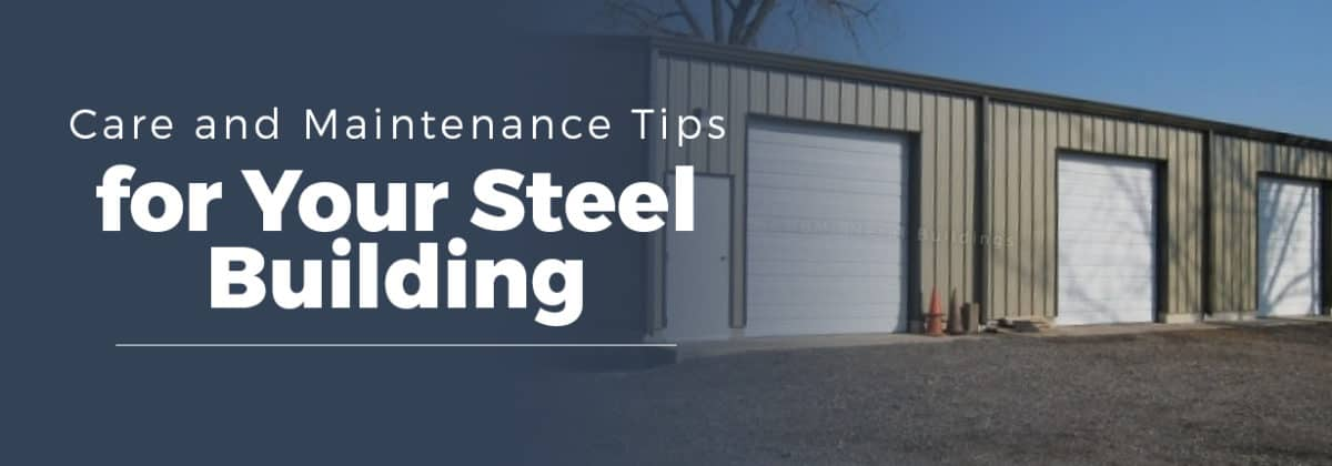 Care and Maintenance Tips for Your Steel Building - MBMI