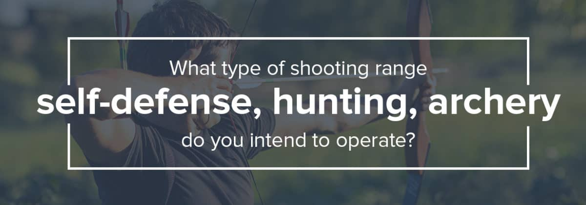 what type of shooting range do you intend to operate?